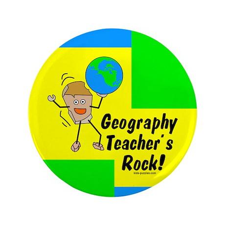 """Geography Teacher's Rock 3.5"""" Button"""