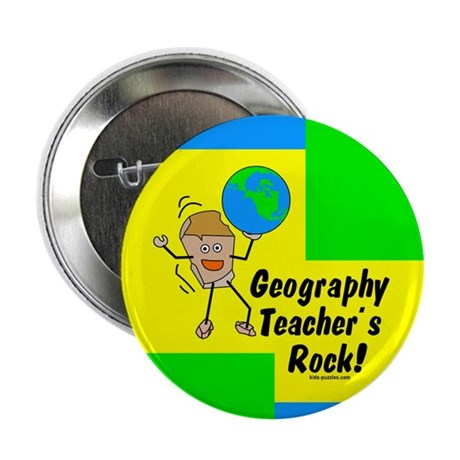 "Geography Teacher's Rock 2.25"" Button (100 pack)"