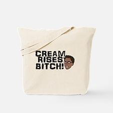 Cream rises, Bitch! Tote Bag