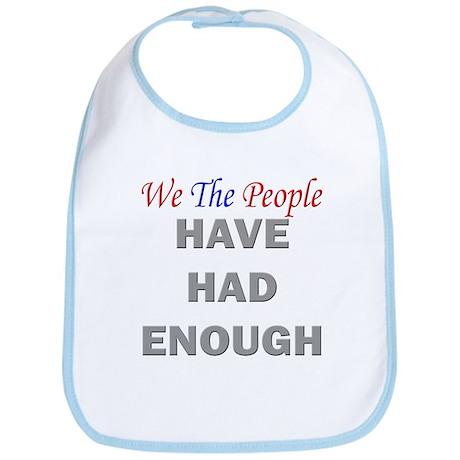 We The People Have Had Enough Bib