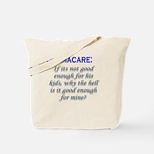 OBAMACARE: If its not good en Tote Bag