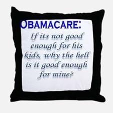 OBAMACARE: If its not good en Throw Pillow