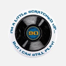 """Scratched Record 90th Birthday 3.5"""" Button"""