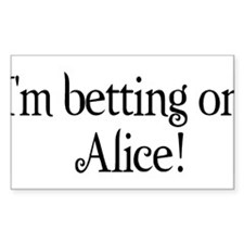 I'm betting on Alice Decal