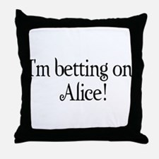 I'm betting on Alice Throw Pillow