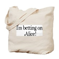 I'm betting on Alice Tote Bag