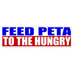 Feed PETA To The Hungry Sticker (Bumper)