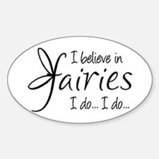 I believe in fairies Sticker (Oval)