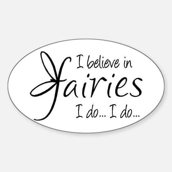 I believe in fairies Sticker (Oval)