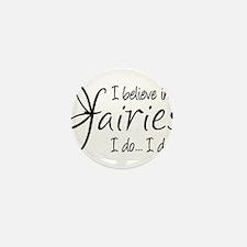 I believe in fairies Mini Button