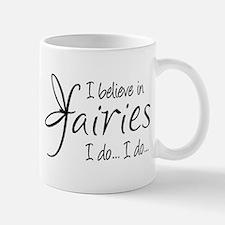 I believe in fairies Small Mugs