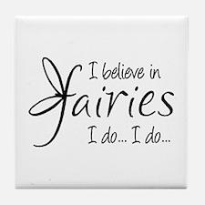 I believe in fairies Tile Coaster