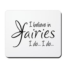 I believe in fairies Mousepad