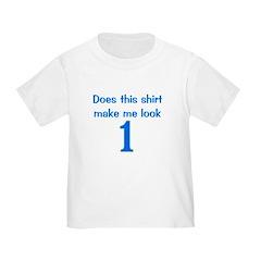 Shirt Make Me Look 1 T