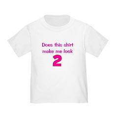 Shirt Make Me Look 2 T