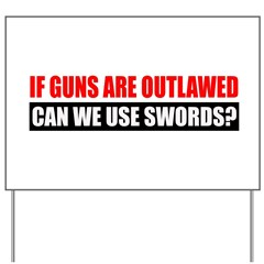 Can We Use Swords? Yard Sign