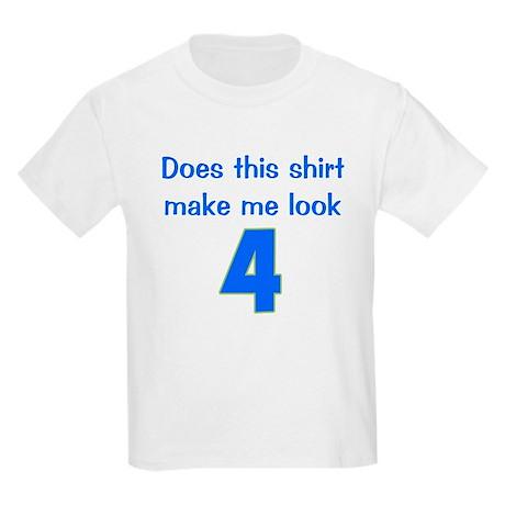 Shirt Make Me Look 4 Kids Light T-Shirt