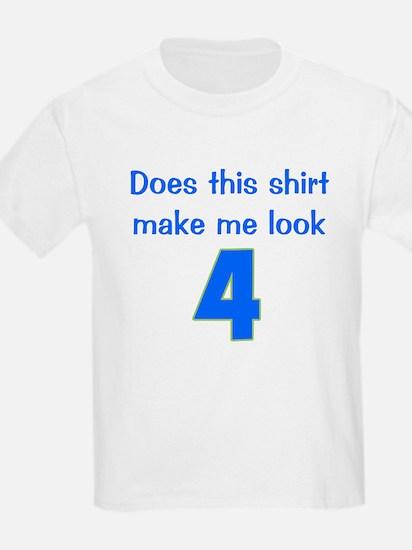 Shirt Make Me Look 4 T-Shirt