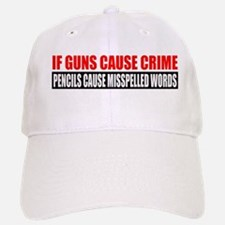 If Guns Cause Crime Baseball Baseball Cap