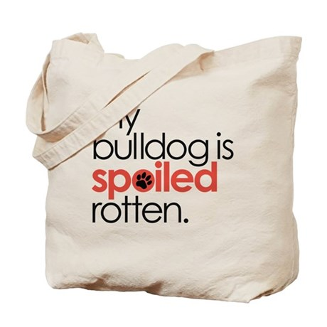 my bulldog is spoiled rotten : Tote Bag