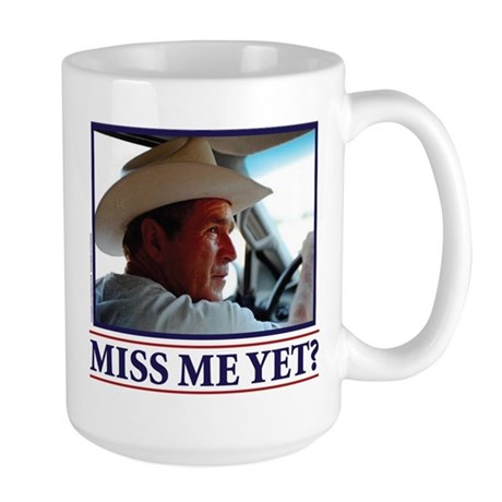 George W Bush Miss me Yet Large Mug