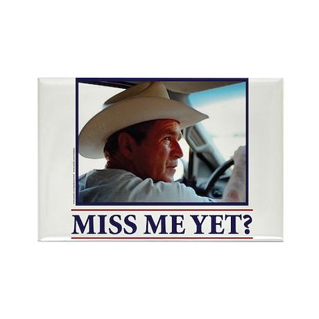 George W Bush Miss me Yet Rectangle Magnet