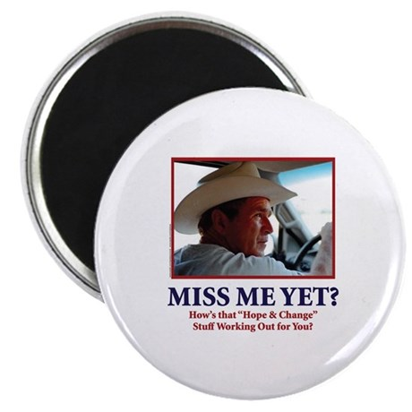 "George W Bush Miss me Yet 2.25"" Magnet (10 pack)"