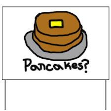 Pancakes? Yard Sign
