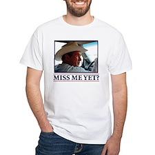 Miss Me Yet George W Shirt