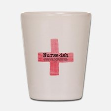 Nurse ish Student Nurse Shot Glass