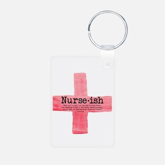 Nurse ish Student Nurse Keychains