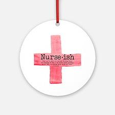 Nurse Ish Student Nurse Round Ornament