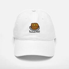 Pancakes? Baseball Baseball Cap