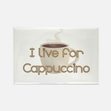 I Live For Cappuccino Coffee Rectangle Magnet