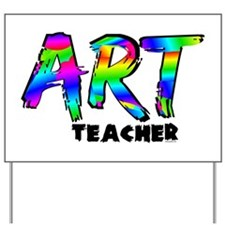 Art Teacher Yard Sign