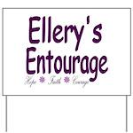 Ellery's Entourage Yard Sign