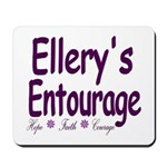 Ellery's Entourage Mousepad