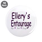 "Ellery's Entourage 3.5"" Button (10 pack)"
