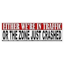 Zone Just Crashed Bumper Bumper Sticker