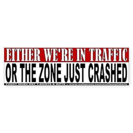 Zone Just Crashed Bumper Sticker