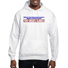 You Create Slaves Hooded Sweatshirt