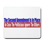 The Second Amendment Is In Pl Mousepad