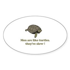 Men are like turtles Decal