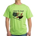United We Stand Support our t Green T-Shirt