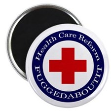 Health Care Reform Fuggedabou Magnet