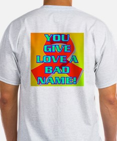 FUCKED IN THE ASS AND YOU'RE TO BLAME. T-Shirt