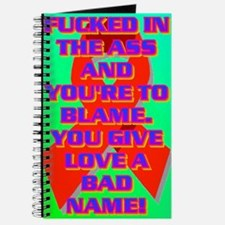 FUCKED IN THE ASS AND YOU'RE TO BLAME. Journal