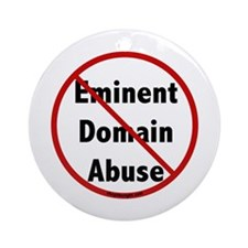 No Eminent Domain Abuse Ornament (Round)