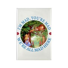 WE'RE ALL MAD HERE Rectangle Magnet