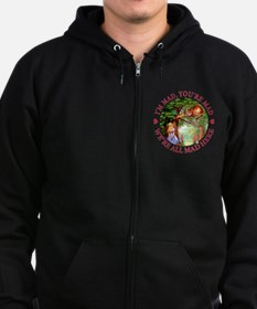 WE'RE ALL MAD HERE Zipped Hoodie